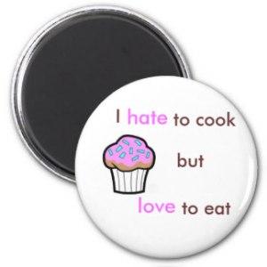 hate_cooking_love_eating_magnet-r8c95763acbeb44389af916f53902271f_x7js9_8byvr_324